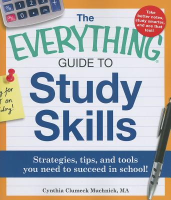 The Everything Guide to Study Skills By Muchnick, Cynthia C.